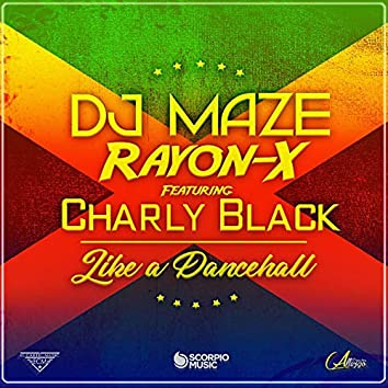 Like a Dancehall (feat. Charly Black)