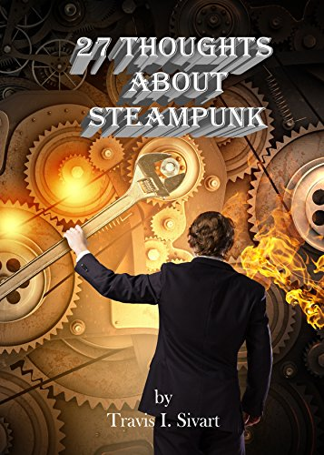 27 Thoughts About Steampunk (27 Thoughts on Social DIY Book 1) (English Edition)