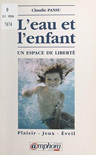 L'eau et l'enfant, un espace de liberté : plaisir, jeux, éveil