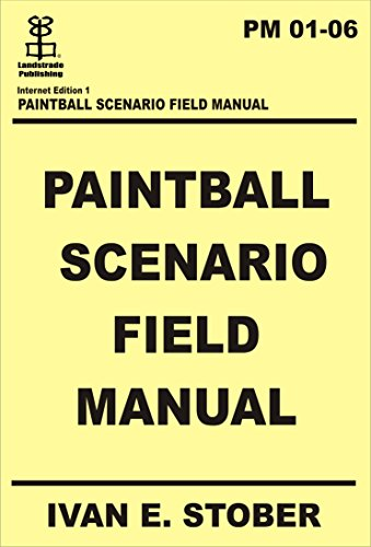 Paintball Scenario Field Manual (English Edition)