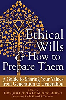 Ethical Wills & How to Prepare Them (2nd Edition): A Guide to Sharing Your Values from Generation to Generation by [Rabbi Jack Riemer, Dr. Nathaniel Stampfer, Rabbi Harold S. Kushner]