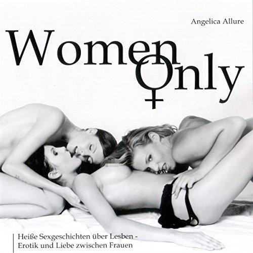 Women Only. Heiße Sexgeschichten über Lesben - Erotik und Liebe zwischen Frauen Titelbild