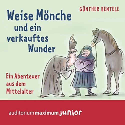 Weise Mönche und ein verkauftes Wunder (Leben im Mittelalter) cover art