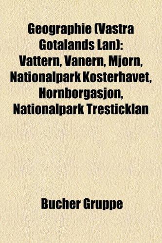 Geographie (Västra Götalands län): Ort in Västra Götalands län, Göteborg, Vättern, Borås, Kungshamn, Trollhättan, Vänersborg, Uddevalla, Lödöse, ... Tiveden, Skara, Marstrand, Grebbestad