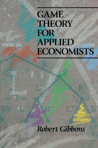 Compare Textbook Prices for Game Theory for Applied Economists Reprint Edition ISBN 9780691003955 by Gibbons, Robert S.