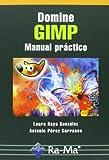 Domine Gimp. Manual Práctico
