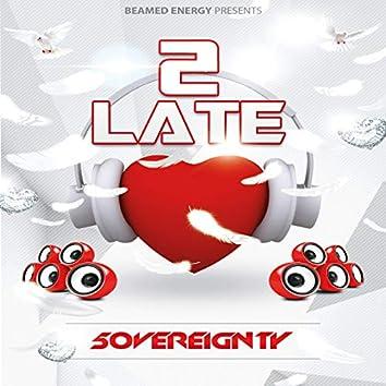 2 Late
