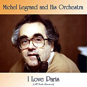 I Love Paris (All Tracks Remastered)