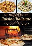 Cuisine italienne: Recette de cuisine italienne   Passionnée de pâtes, pizzas, lasagnes, …   Gastronomie italienne, idée cadeau passionnée cuisine   100 pages, 7x10 pouces  