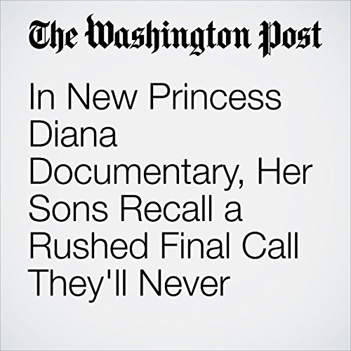 In New Princess Diana Documentary, Her Sons Recall a Rushed Final Call They'll Never Forget copertina