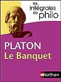 Intégrales de Philo - PLATON, Le Banquet (Les intégrales t. 14) - Format Kindle - 9782098140141 - 4,99 €