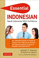 Essential Indonesian: Speak Indonesian with Confidence! (Self-Study Guide and Indonesian Phrasebook) (Essential Phrasebook & Disctionary Serie)