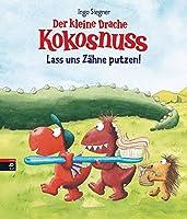 Der kleine Drache Kokosnuss - Lass uns Zaehne putzen!: Pappbilderbuch