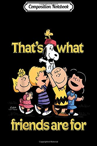 Composition Notebook: Peanuts Gang That's What Friends Are For Journal/Notebook Blank Lined Ruled 6x9 100 Pages