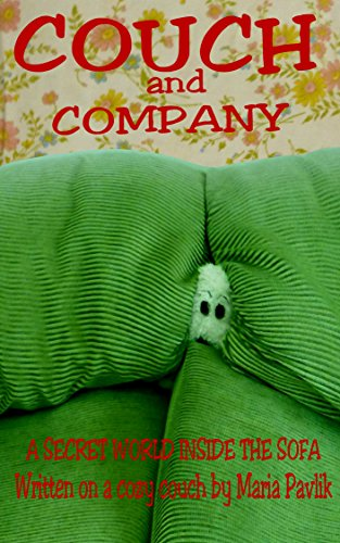 COUCH AND COMPANY: A SECRET WORLD INSIDE THE SOFA (English Edition)