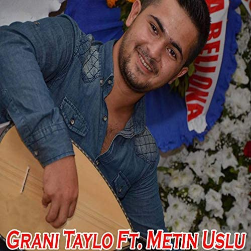 Grani Taylo feat. Metin Uslu