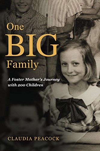 One BIG Family: A Foster Mother's Journey with 200 Children by [Claudia Peacock]