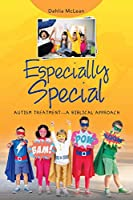 Especially Special: Autism Treatment—a Biblical Approach