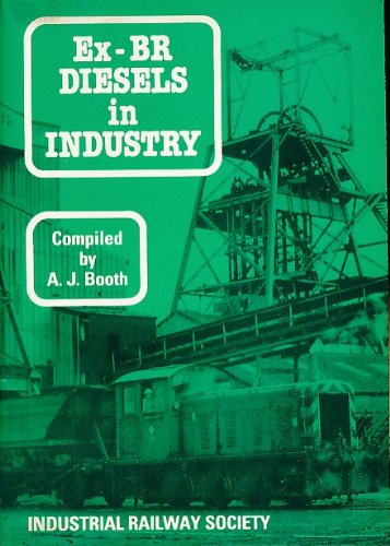 BR in industry: Full details of all British railways diesel locomotives sold for industrial service and preservation, past and present