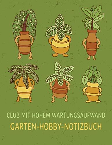 Club mit hohem Wartungsaufwand. Garten-Hobby-Notizbuch: Verfolgung von Informationen zu Zimmerpflanzen in Innenräumen, Bewässerung und Düngung.