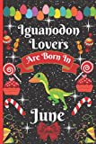 Iguanodon Lovers Are Born In June: Cute Iguanodon College Ruled Notebook. Pretty Lined Journal & Diary for Writing & Note Taking for Girls and Women Journal ... day, Iguanodon notebook, gift for women