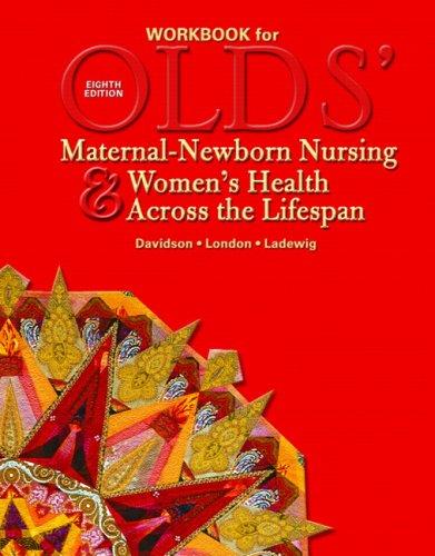 Olds' Maternal-Newborn Nursing and Women's Health Across the Lifespan