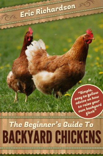 Backyard Chickens: The Beginner's Guide