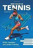 New Ways in Tennis: Drills, Complex- and Cardio-Training - Christian Scherer