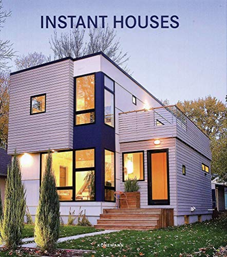 INSTANT HOUSES (Contemporary Architecture & Interiors)