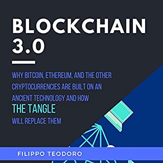 Blockchain 3.0: Why Bitcoin, Ethereum and The Other Cryptocurrencies Are Built on an Ancient Technology and How the Tangle Will Replace Them audiobook cover art