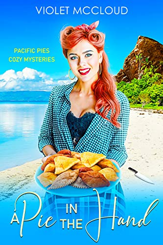 A Pie in the Hand (Pacific Pies Cozy Mysteries Book 1) by [Violet McCloud]