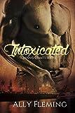 Intoxicated (Sleeping Giants Book 1)