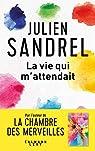 La vie qui m'attendait par Sandrel