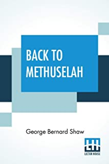 Back To Methuselah: A Metabiological Pentateuch With Preface (The Infidel Half Century)