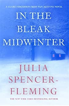 In the Bleak Midwinter: Clare Fergusson/Russ Van Alstyne 1 by [Julia Spencer-Fleming]