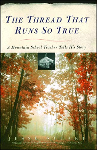 The Thread That Runs So True: A Mountain School Teacher...
