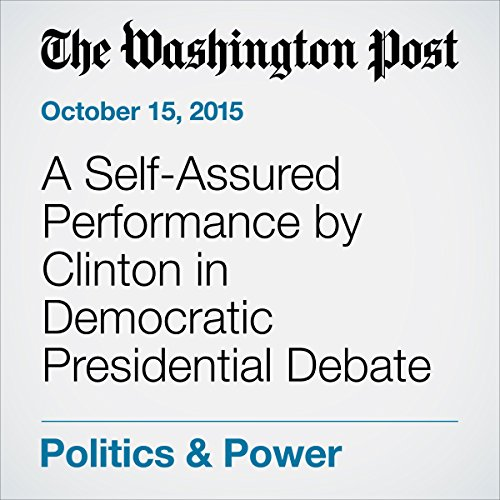 A Self-Assured Performance by Clinton in Democratic Presidential Debate audiobook cover art