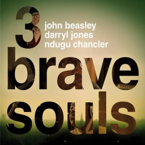 3 Brave Souls, Ndugu Chancler, John Beasley & Darryl Jones
