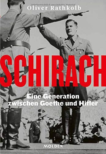 Schirach: Eine Generation zwischen Goethe und Hitler