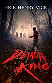 Demon King: A Novel of Horror and Supernatural Suspense (The Bloodletter Chronicles Book 1) by [Erik Henry Vick]