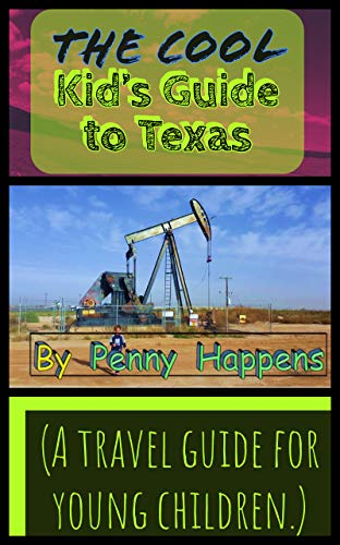 The Cool Kid's Guide to Texas (English Edition)