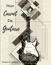 Mon Carnet De Guitare: Portées et Tablatures (French Edition)