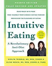 Tribole, E: Intuitive Eating, 4th Edition: A Revolutionary Anti-Diet Approach