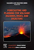 Forecasting and Planning for Volcanic Hazards, Risks, and Disasters