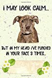 I May Look Calm But In My Head I ve Punched In Your Face 3 Times: Treeing Tennessee Brindle Puppy Dog 2020 2021 Monthly Weekly Planner Calendar ... Notebook For Dog Owners and Puppy Lovers