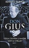 Don Gius. Cosa c'entra l'amore con le stelle?