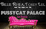 Billie Rhea, Toxey Lee, and the Girls of the Pussycat Palace