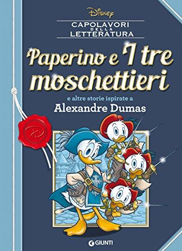 Paperino e I tre moschettieri: e altre storie ispirate a Alexandre Dumas (Letteratura a fumetti Vol. 2) di [Disney,]