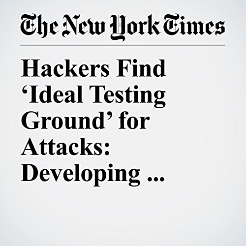 Hackers Find 'Ideal Testing Ground' for Attacks: Developing Countries copertina
