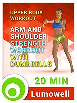 Upper Body Workout  Arm and Shoulder Strength Workout with Dumbbells